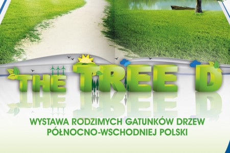 "WYSTAWA ""THE TREE D"""